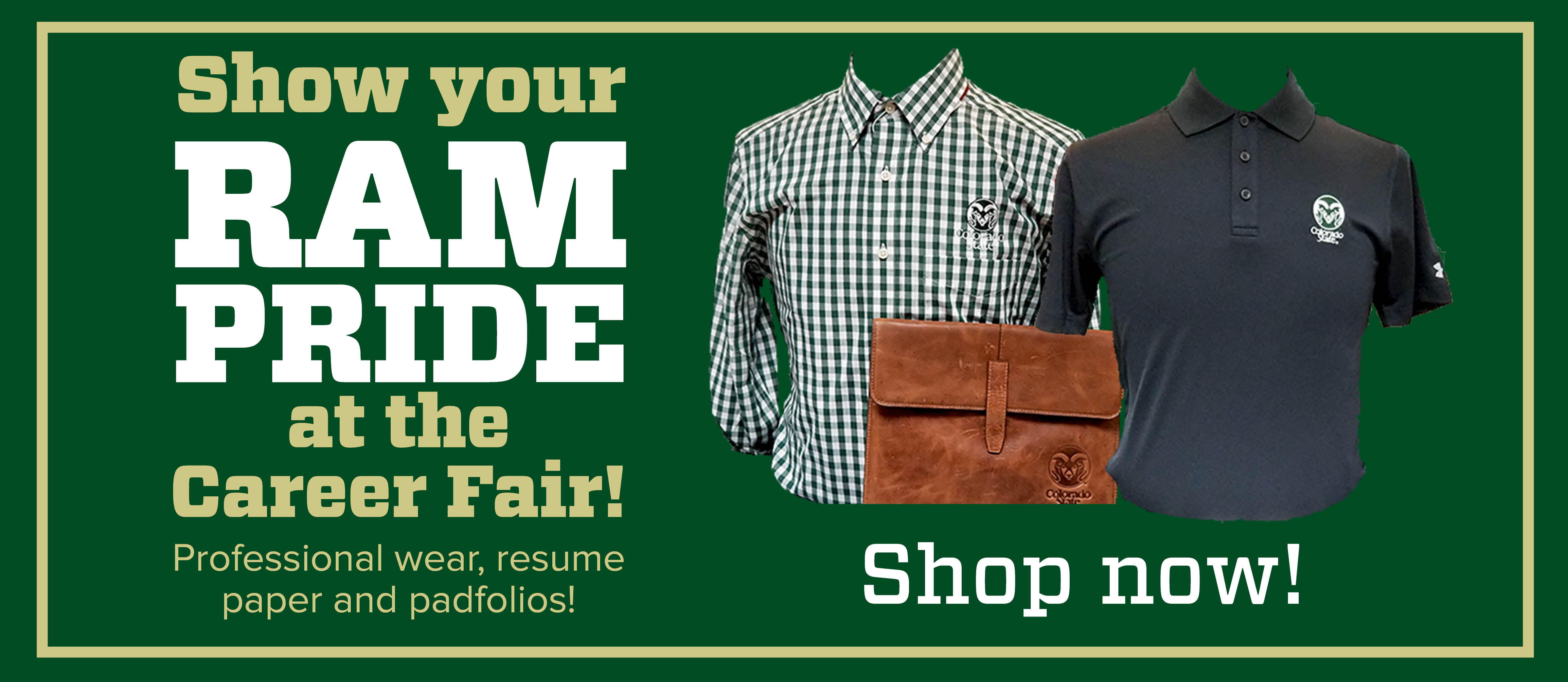 Show Your CSU Rams Pride at the CSU Career Fair! Get your professional CSU Rams Gear from the Colorado State University Bookstore!
