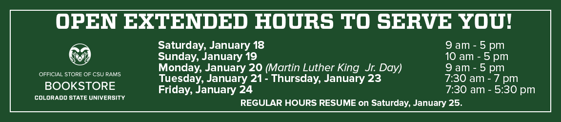 Extended Hours to Serve You! CSU Bookstore is open extended hours during the first week of class.