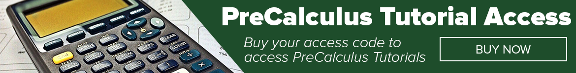 PreCalculus Tutorial Access - Buy your access code to access precalculus tutorials - button with BUY NOW and a graphing calculator.