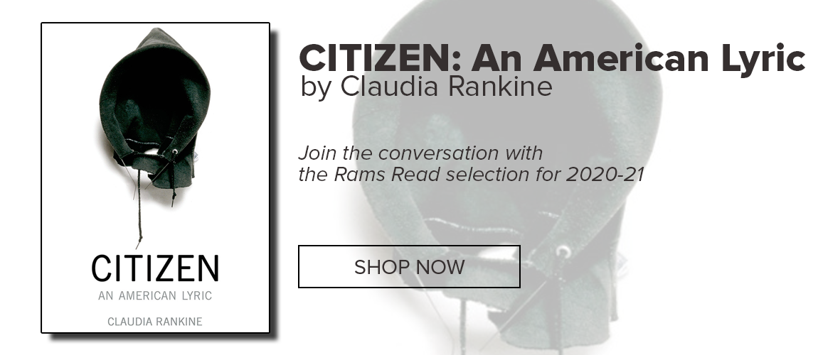 Citizen: An American Lyric by Claudia Rankine - Join the conversation with the Rams Read selection for 2020-21