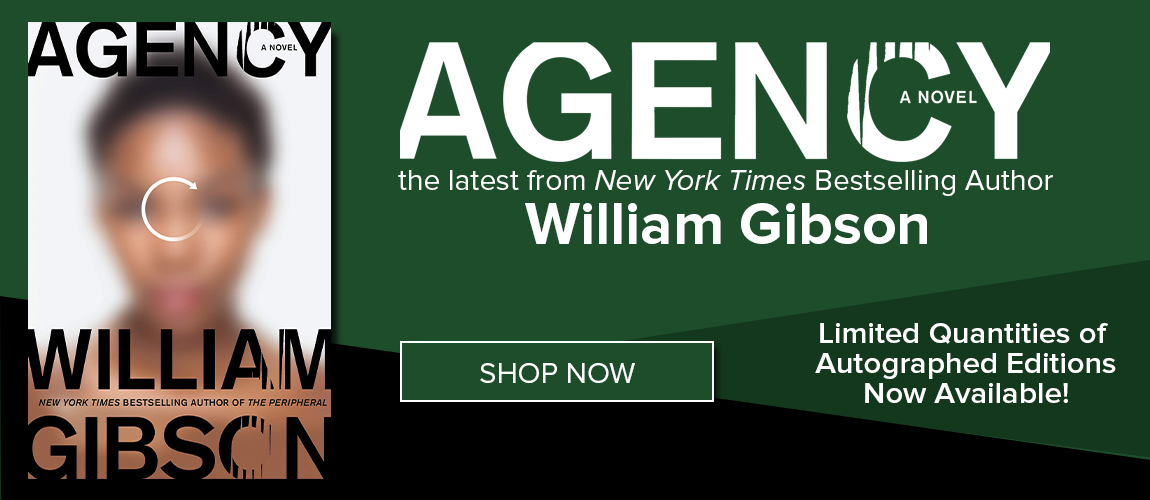 AGENCY - the latest from New York Times Bestselling Author William Gibson - limited autographed quantities available from CSU Bookstore!