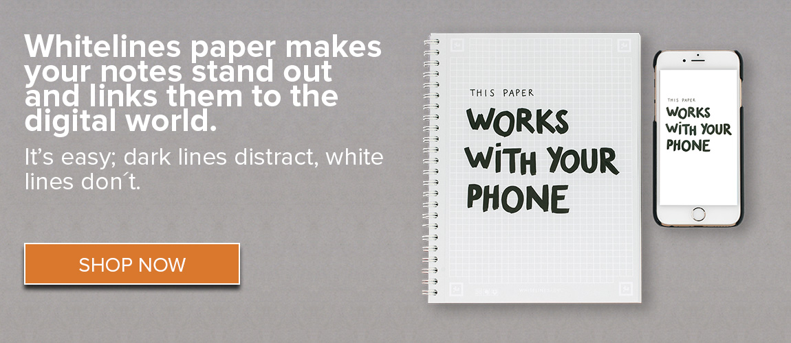 Whitelines paper makes your notes stand out and liks them to the digital world. It's easy - dark lines distract, white lines don't. - Shop Now