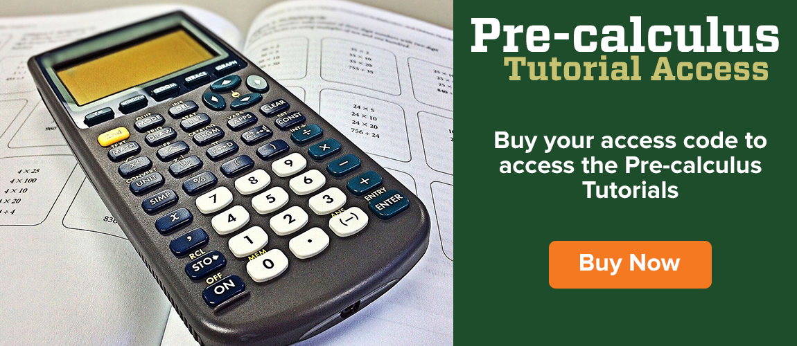 Incoming First Year Students - Purchase Your Precalc Tutorial Access Code here!