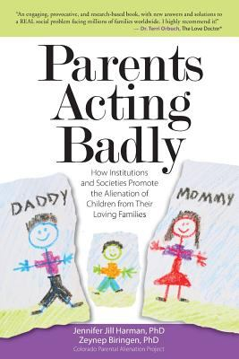 Parents Behaving Badly by Prof. Harman and Prof. Biringen