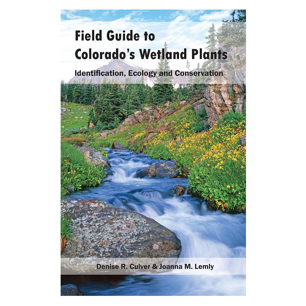 Cover Image For Field Guide to Colorado's Wetland Plants by Denise Culver