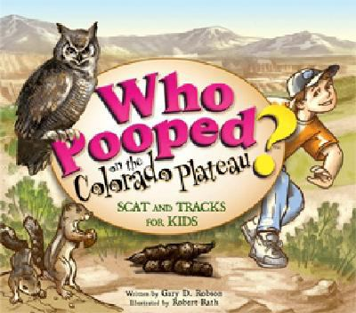 Image For Who Pooped on the Colorado Plateau by Gary Robson