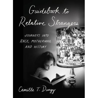 Image For Guidebook to Relative Strangers by Camille Dungy