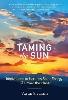 Image for Taming the Sun by Varun Sivaram