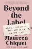 Image for Beyond the Label by Maureen Chiquet
