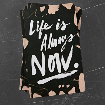 Image For Life Is Always Now Journal