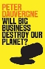 Image for Will Big Business Destroy Our Planet by Peter Dauvergne