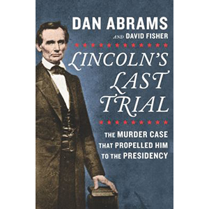 Cover Image For Lincoln's Last Trial by Dan Abrams
