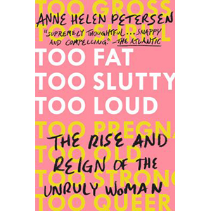 Image For Too Fat Too Slutty Too Loud by Anne Helen Petersen