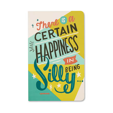 Image For There Is a Certain Happiness in Being Silly Journal