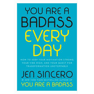 Cover Image For You are a Badass Every Day by Jen Sincero