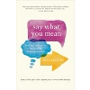 Image for Say What You Mean by Oren Sofer