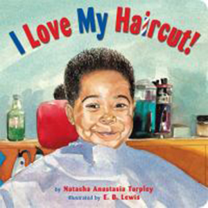 Image For I Love My Haircut Board Book by Natasha Anastasia Tarpley