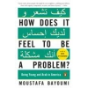 Image for How Does It Feel to Be a Problem by Moustafa Bayoumi
