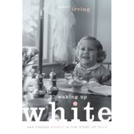 Cover Image For Waking Up White by Debby Irving