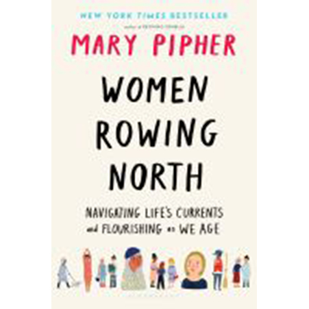 Cover Image For Women Rowing North by Mary Pipher