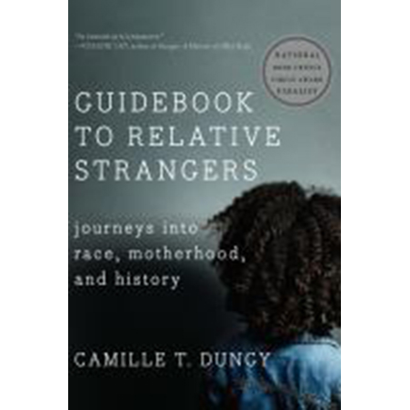 Cover Image For Guidebook to Relative Strangers by Camille Dungy