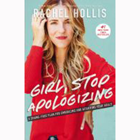 Image For Girl Stop Apologizing by Rachel Hollis
