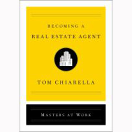 Image For Becoming a Real Estate Agent by Tom Chiarella