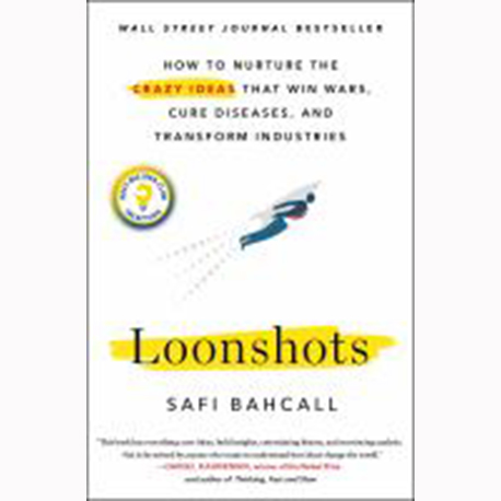 Image For Loonshots by Safi Bahcall