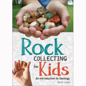 Image For Rock Collecting for Kids by Dan Lynch