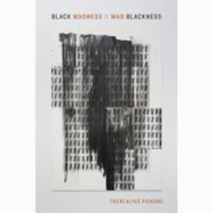 Image For Black Madness :: Mad Blackness by Theri Alice Pickens