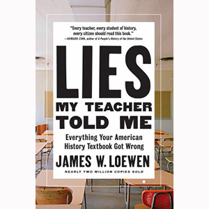Cover Image For Lies My Teacher Told Me by James Loewen