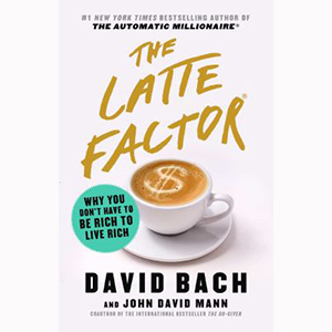Image For Latte Factor by David Bach