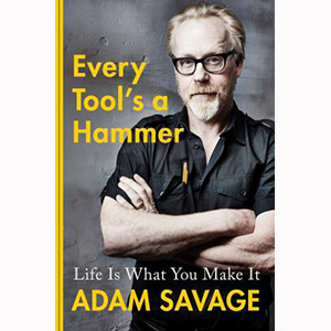Image For Every Tool's a Hammer by Adam Savage