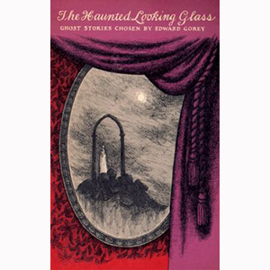 Image For Haunted Looking Glass by Edward Gorey