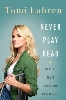 Image for Never Play Dead by Tomi Lahren