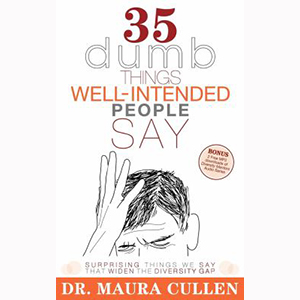 Image For 35 Dumb Things Well-intended People Say by Maura Cullen