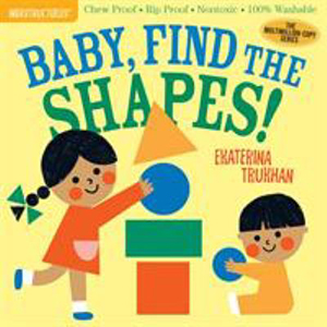Image For Indestructibles: Baby, Find the Shapes! by Ekaterina Trukhan