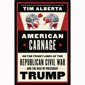 Image For American Carnage by Tim Alberta