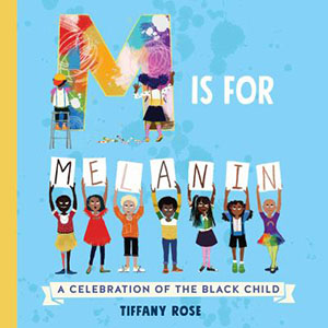Image For M Is for Melanin by Tiffany Rose