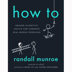 Image For How To by Randall Munroe