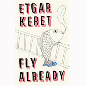 Image For Fly Already by Etgar Keret