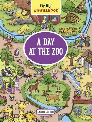 Image For My Big Wimmelbook--A Day at the Zoo by Carolin Gortler