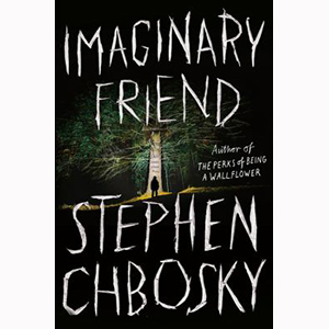 Image For Imaginary Friend by Stephen Chbosky