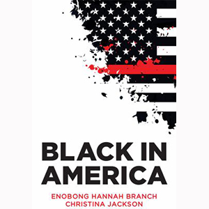 Image For Black in America by Enobong Hannah Branch