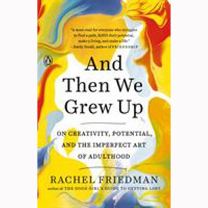 Image For And Then We Grew Up by Rachel Friedman