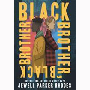 Cover Image For Black Brother, Black Brother by Jewell Parker Rhodes