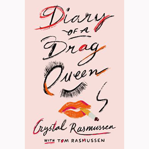 Cover Image For Diary of a Drag Queen by Crystal Rasmussen