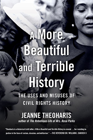 Image For A More Beautiful and Terrible History by Jeanne Theoharris