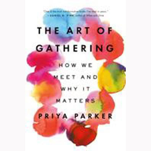 Image For Art of Gathering by Priya Parker