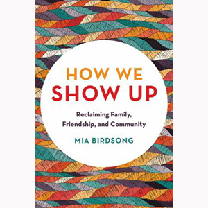 Image For How We Show Up by Mia Birdsong